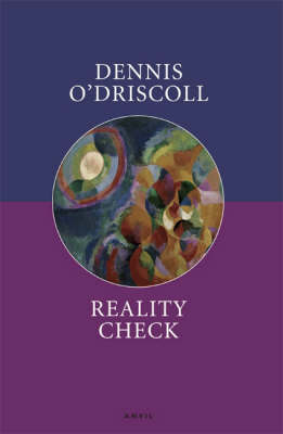 'Reality Check' , by Dennis O Driscoll