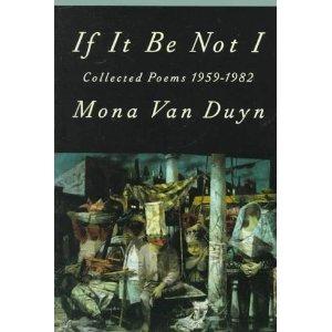 'If It Be Not I' , Mona Van Duyn