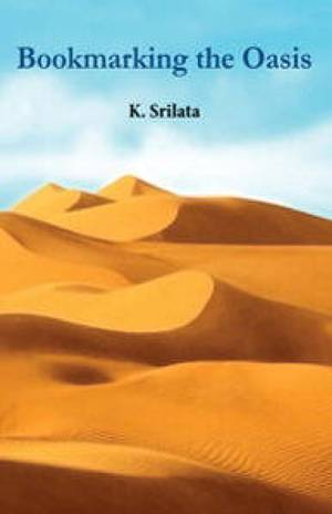 """Bookmarking The Oasis"" and other poems by Srilata Krishnan"