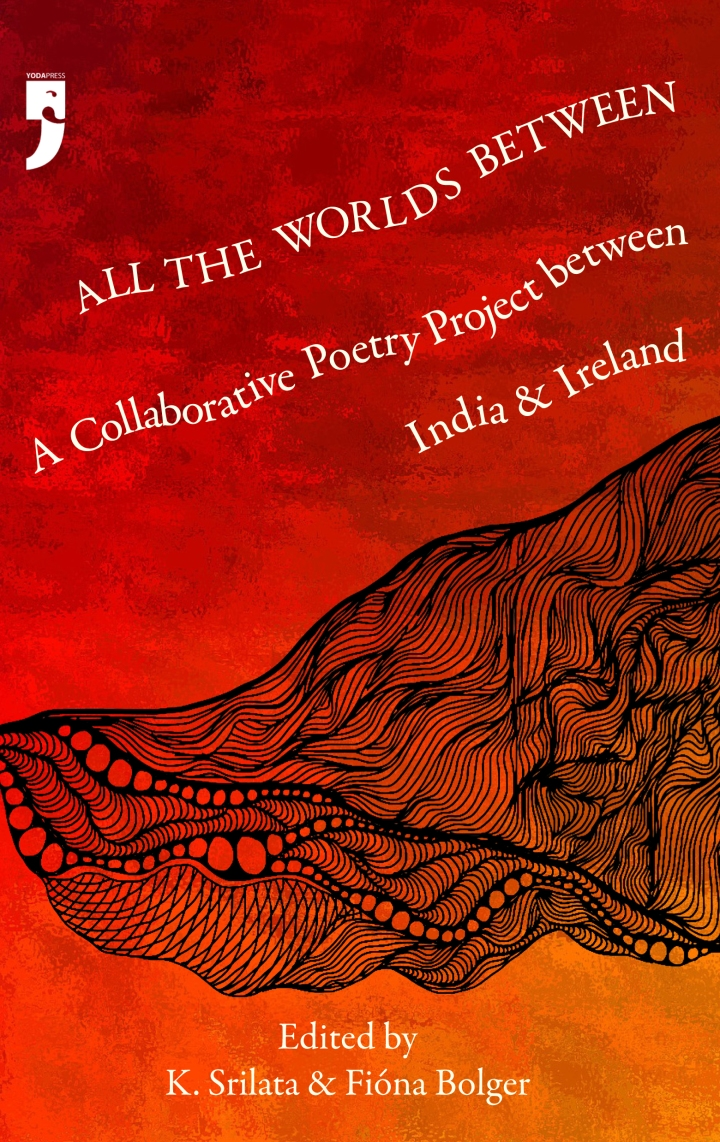 'All The Worlds Between'; a collaborative poetry project between India andIreland